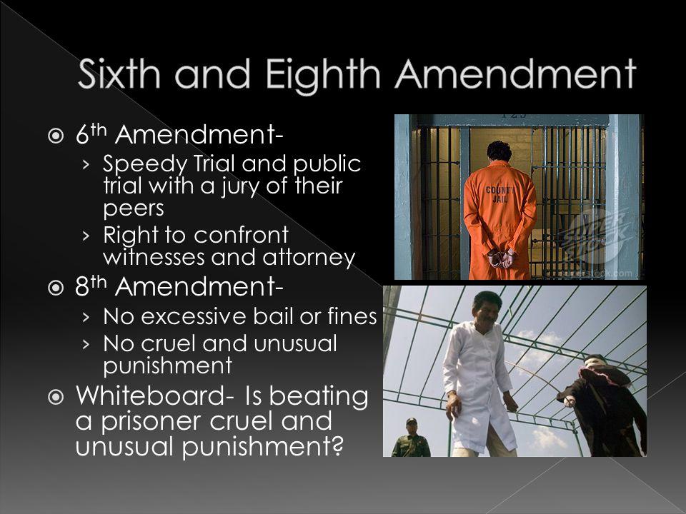 Sixth and Eighth Amendment