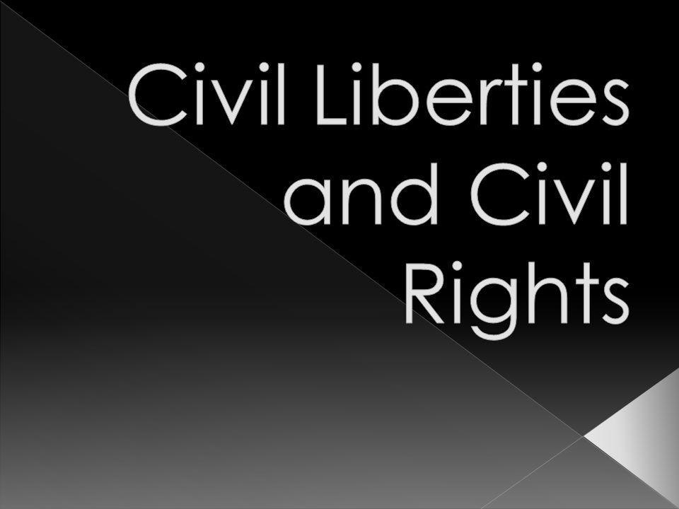 Civil Liberties and Civil Rights