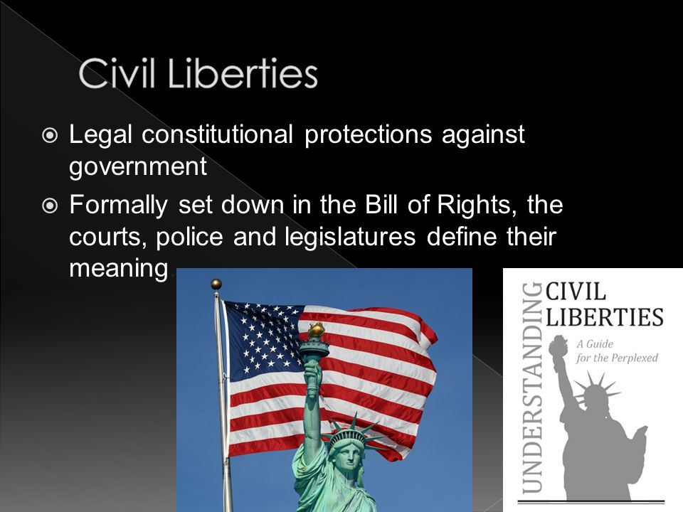 Civil Liberties Legal constitutional protections against government