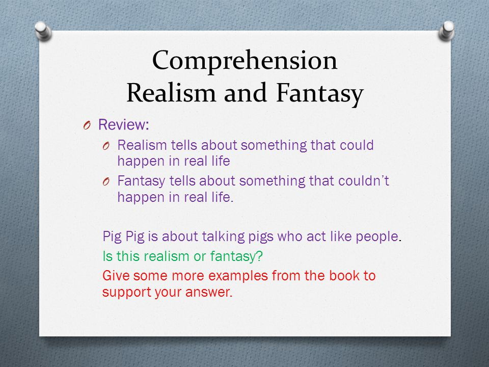 Comprehension Realism and Fantasy