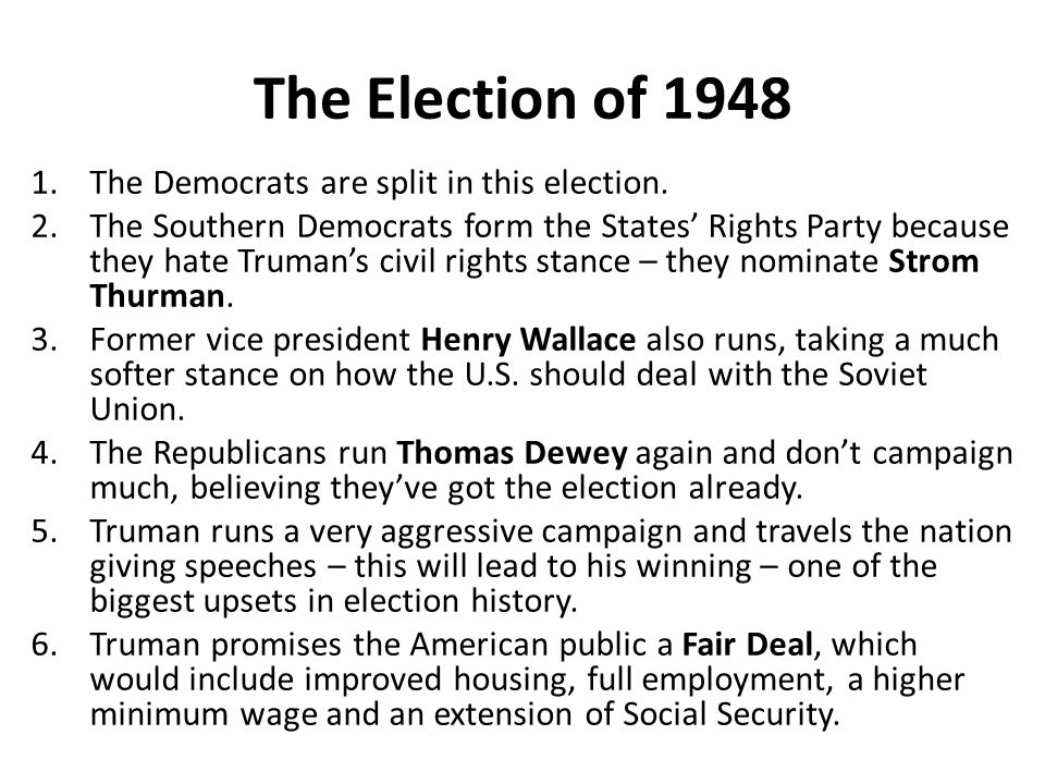 The Election of 1948 The Democrats are split in this election.