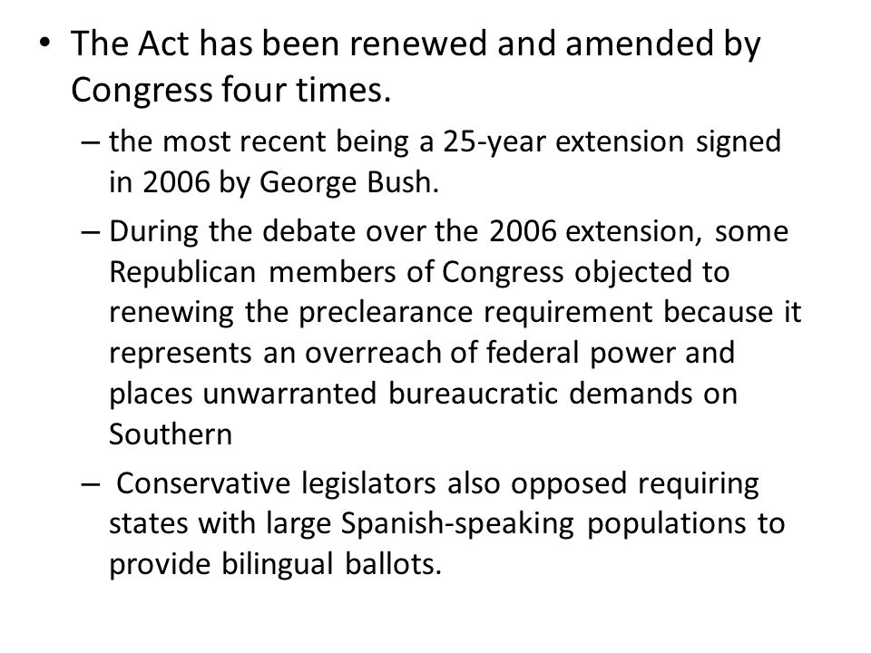 The Act has been renewed and amended by Congress four times.