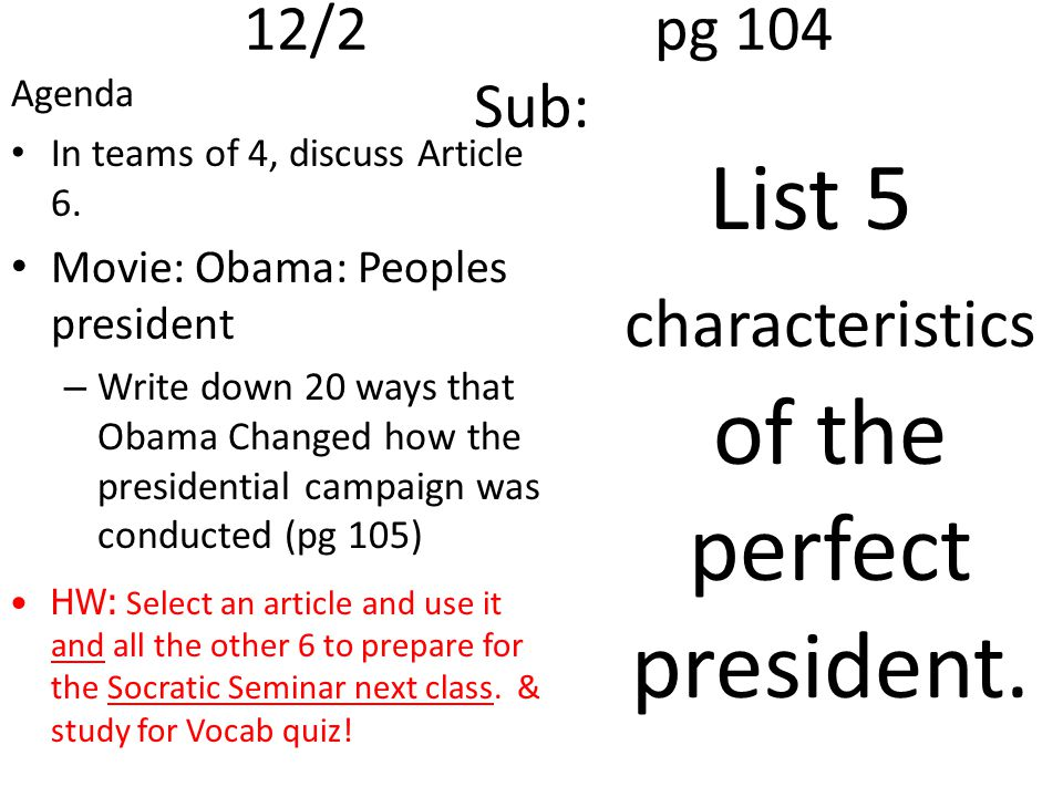 List 5 characteristics of the perfect president.