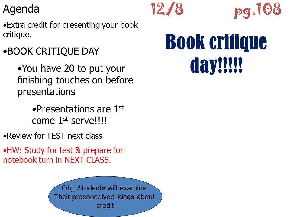 Book critique day!!!!! 12/8 pg.108 Agenda BOOK CRITIQUE DAY