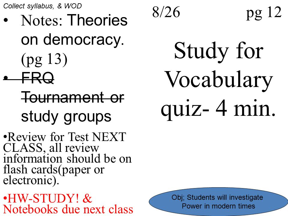 Study for Vocabulary quiz- 4 min.