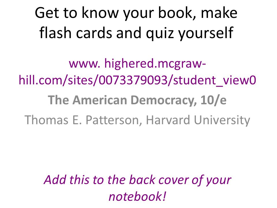 Get to know your book, make flash cards and quiz yourself