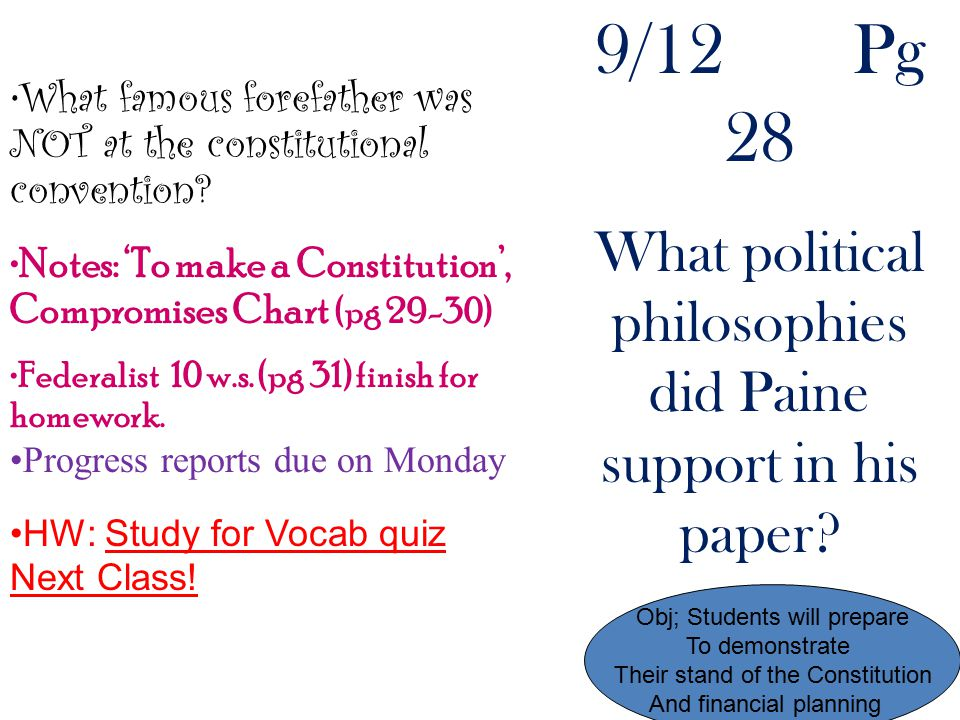 9/12 Pg 28 What political philosophies did Paine support in his paper