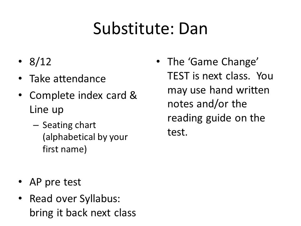 Substitute: Dan 8/12 Take attendance Complete index card & Line up