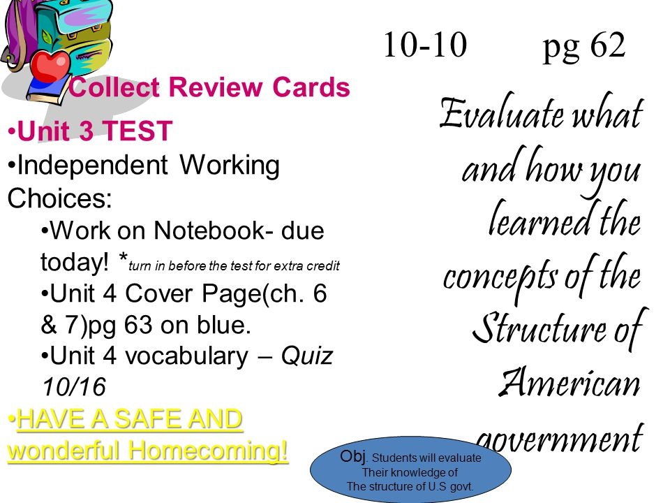 10-10 pg 62 Evaluate what and how you learned the concepts of the Structure of American government.