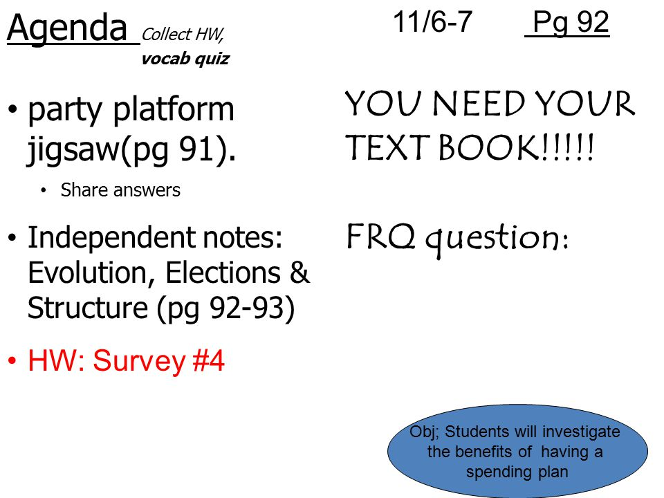 Agenda Collect HW, vocab quiz YOU NEED YOUR TEXT BOOK!!!!!