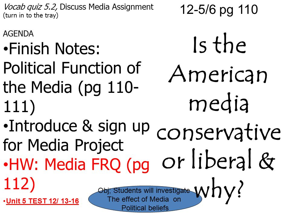 Is the American media conservative or liberal & why