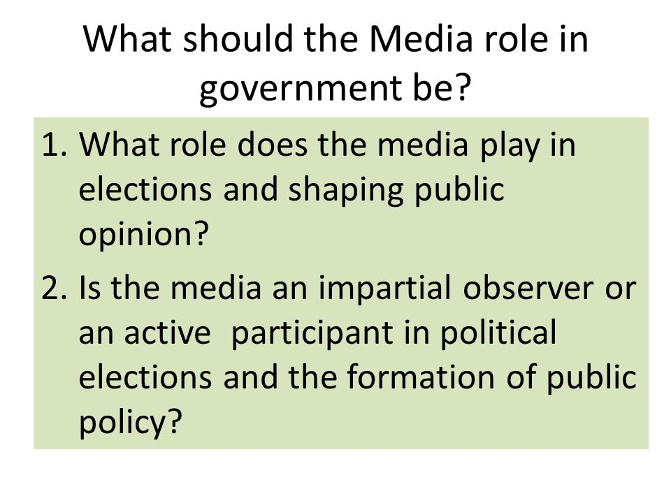 What should the Media role in government be