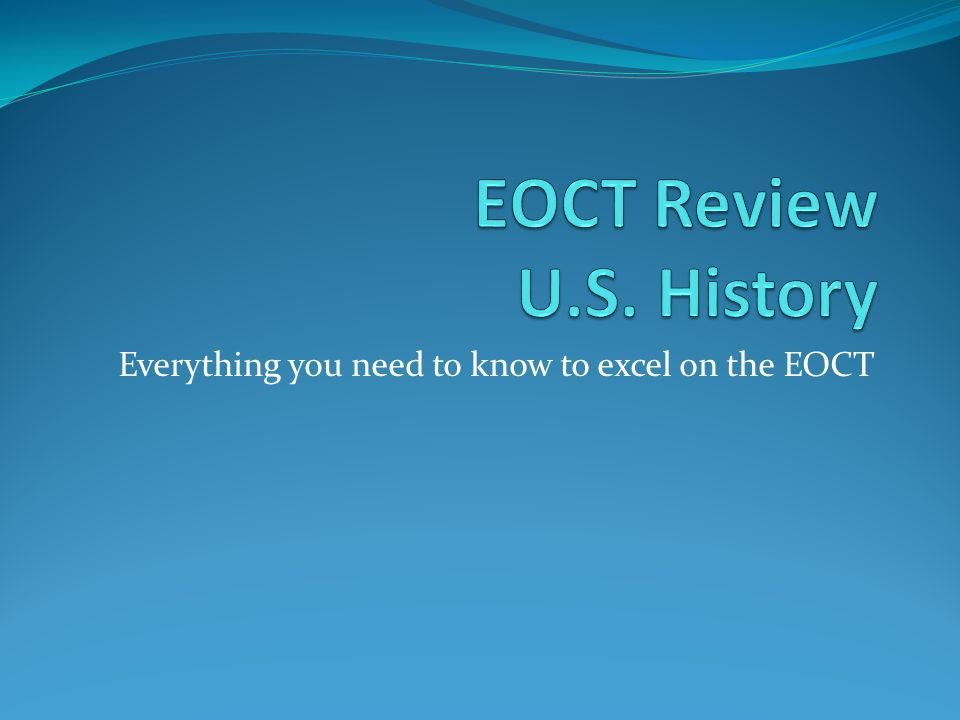 Everything you need to know to excel on the EOCT