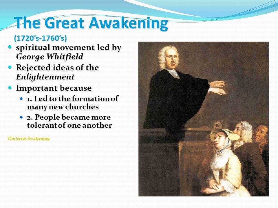 The Great Awakening (1720's-1760's)