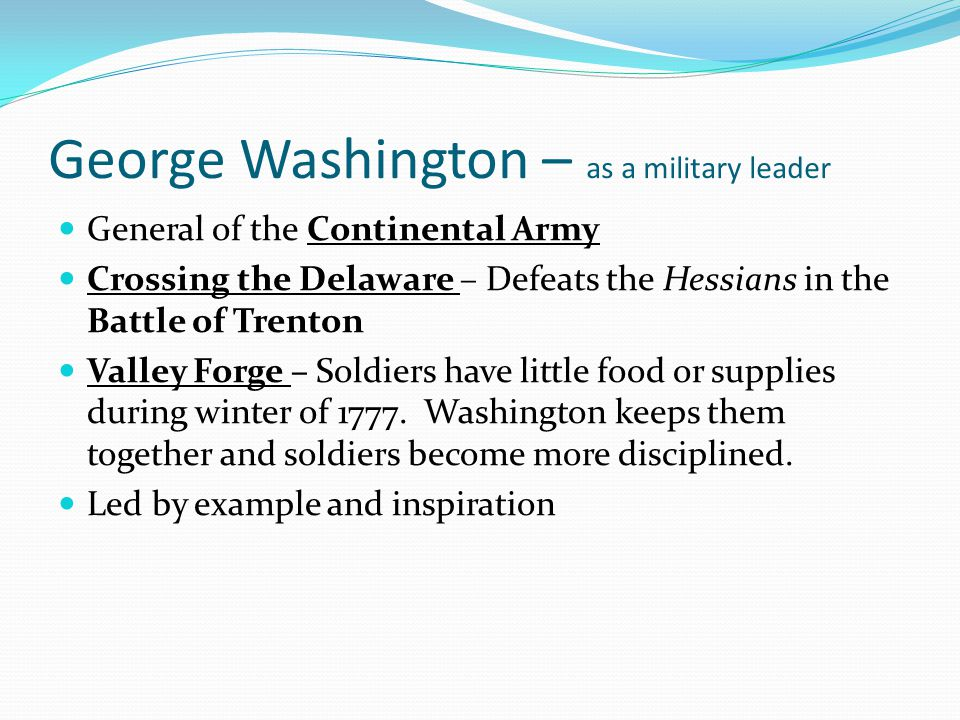 George Washington – as a military leader