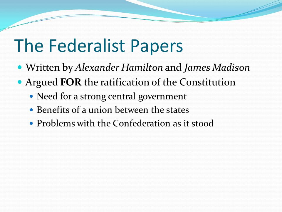 The Federalist Papers Written by Alexander Hamilton and James Madison