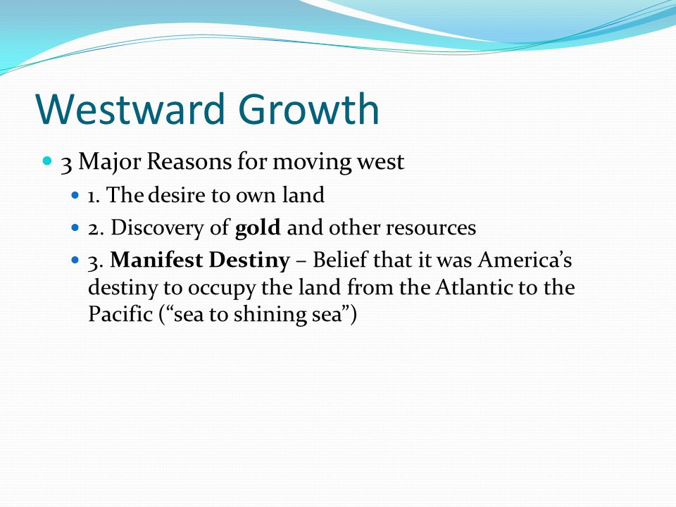 Westward Growth 3 Major Reasons for moving west