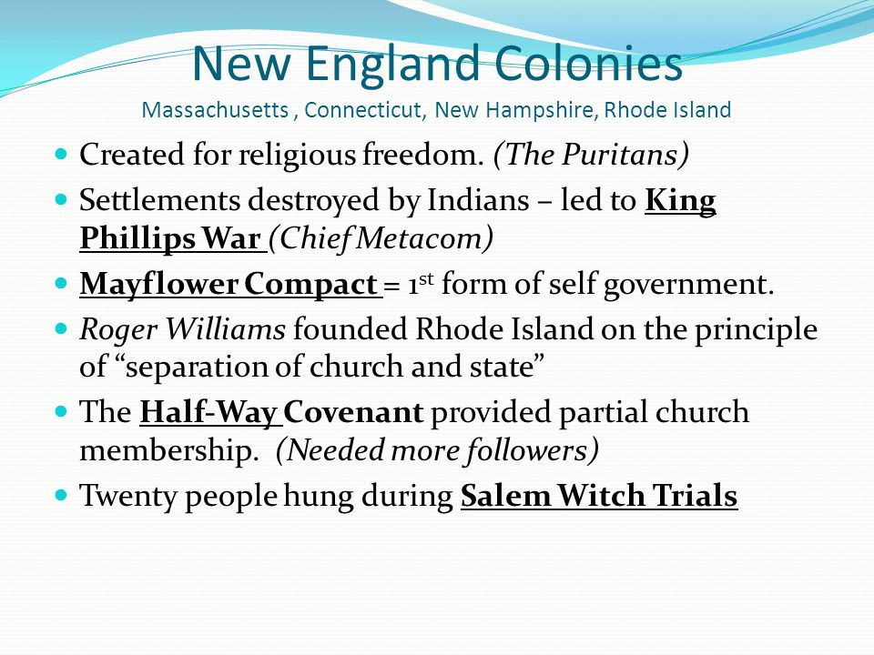 New England Colonies Massachusetts , Connecticut, New Hampshire, Rhode Island