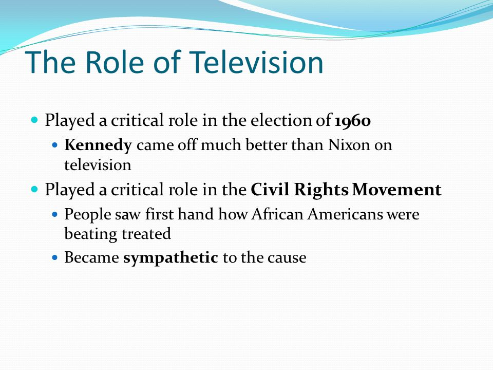 The Role of Television Played a critical role in the election of 1960