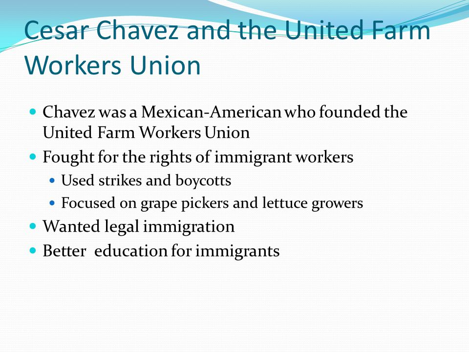 Cesar Chavez and the United Farm Workers Union