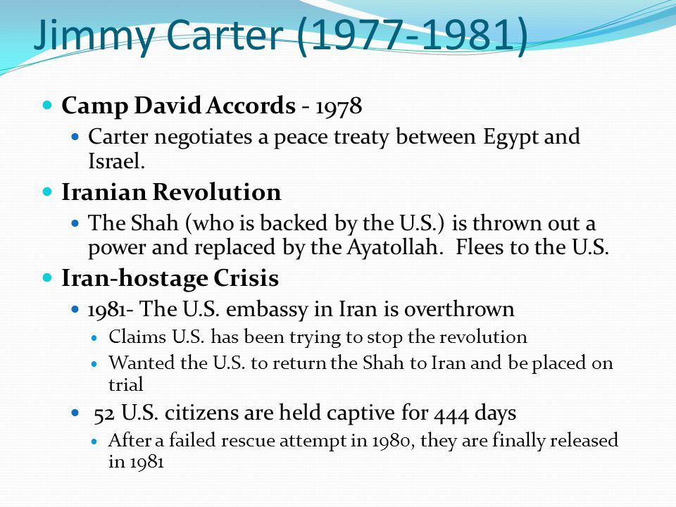 Jimmy Carter (1977-1981) Camp David Accords - 1978 Iranian Revolution