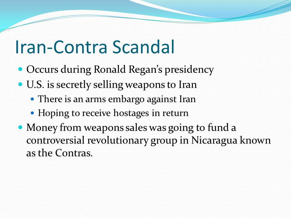 Iran-Contra Scandal Occurs during Ronald Regan's presidency