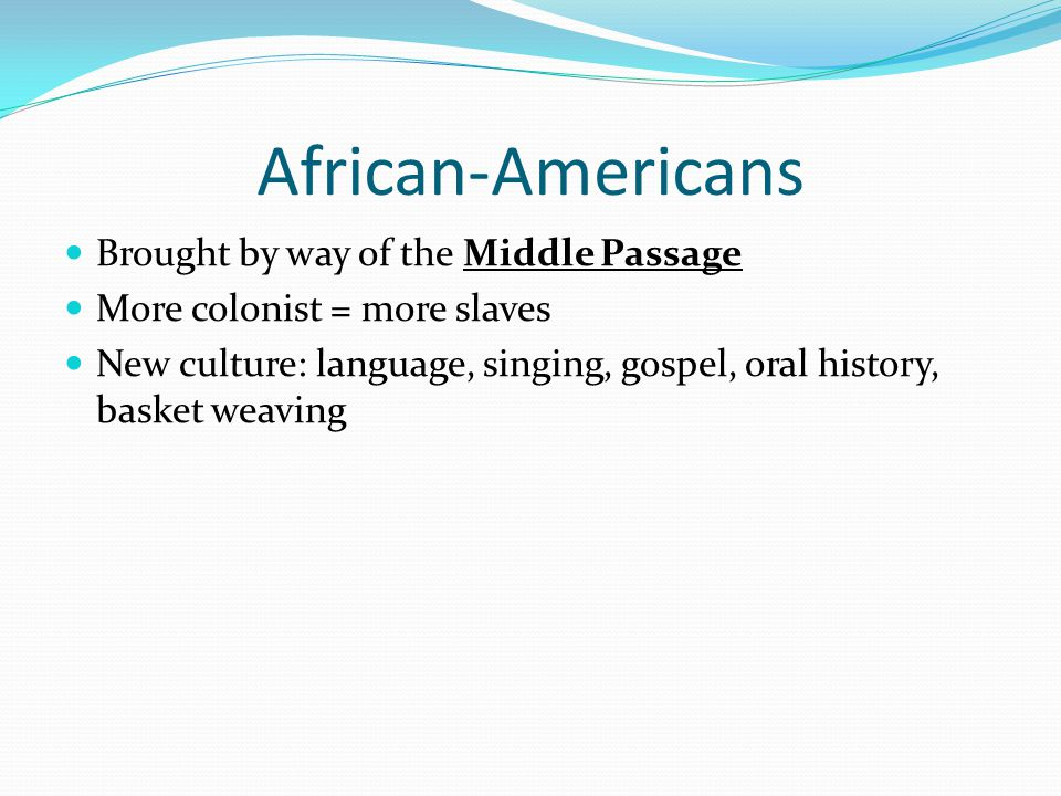African-Americans Brought by way of the Middle Passage
