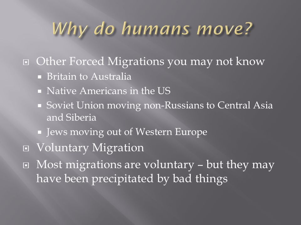 Why do humans move Other Forced Migrations you may not know