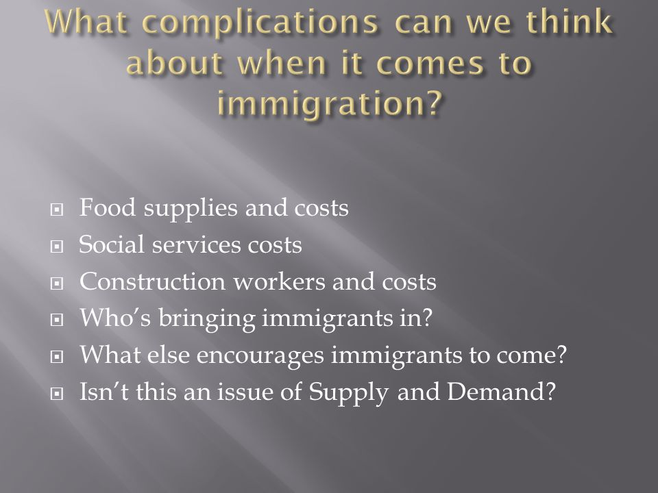 What complications can we think about when it comes to immigration