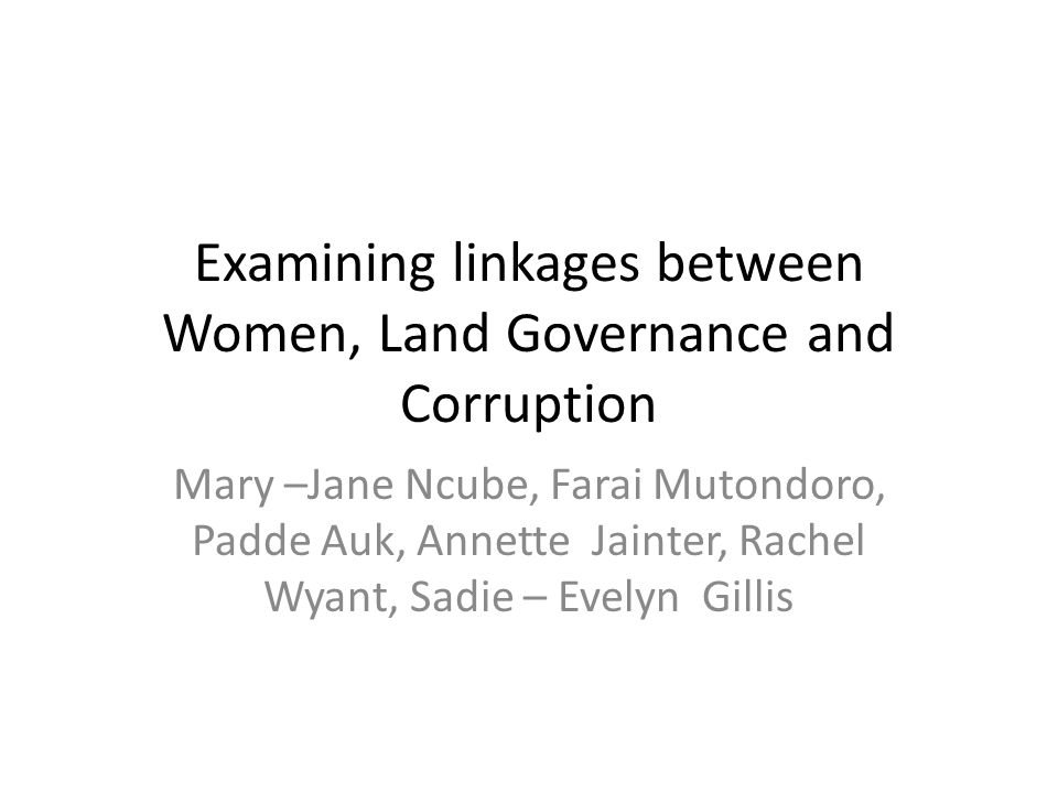 Examining linkages between Women, Land Governance and Corruption