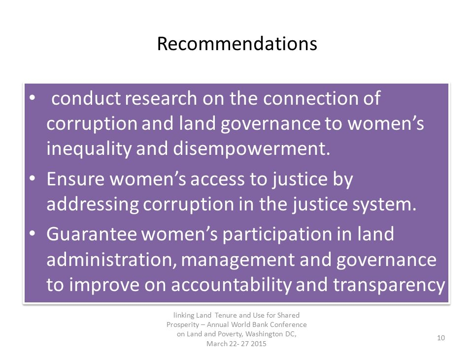 Recommendations conduct research on the connection of corruption and land governance to women's inequality and disempowerment.
