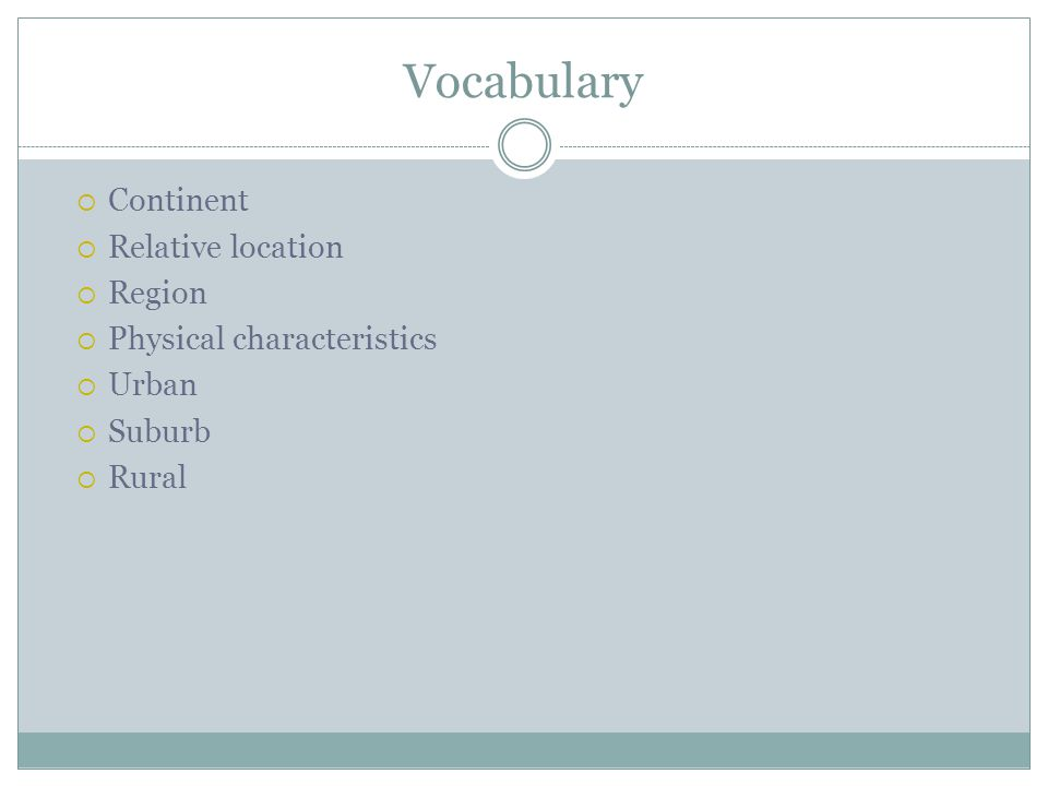 Vocabulary Continent Relative location Region Physical characteristics