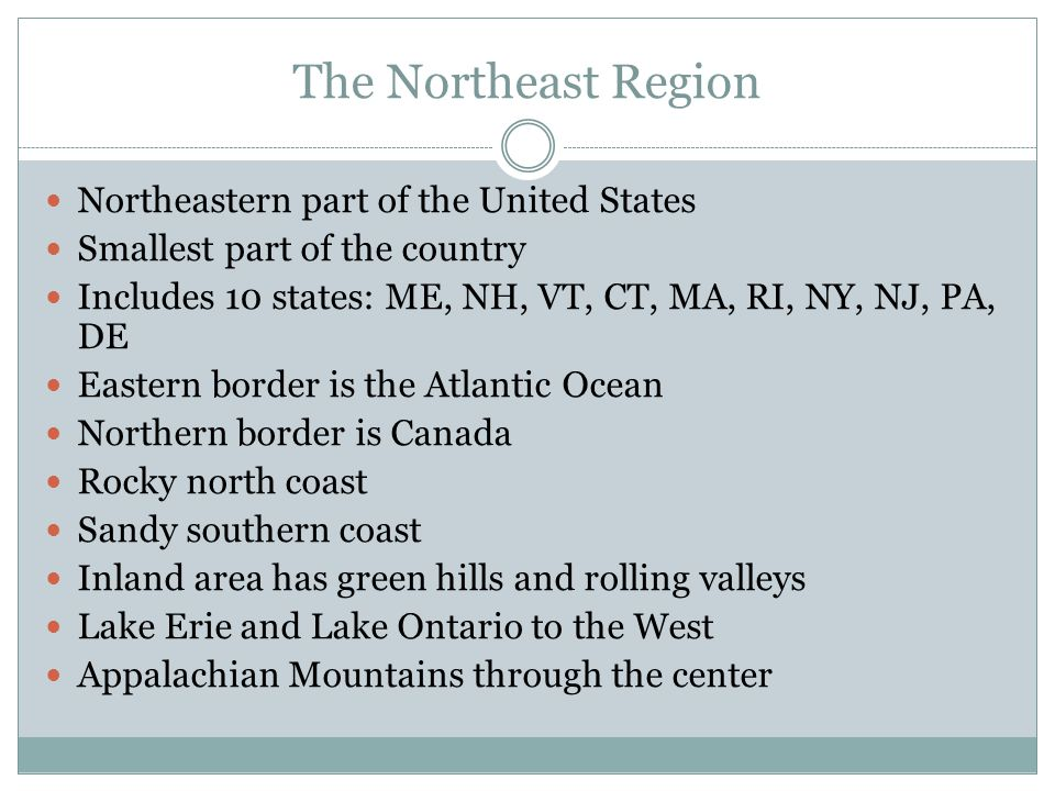 The Northeast Region Northeastern part of the United States