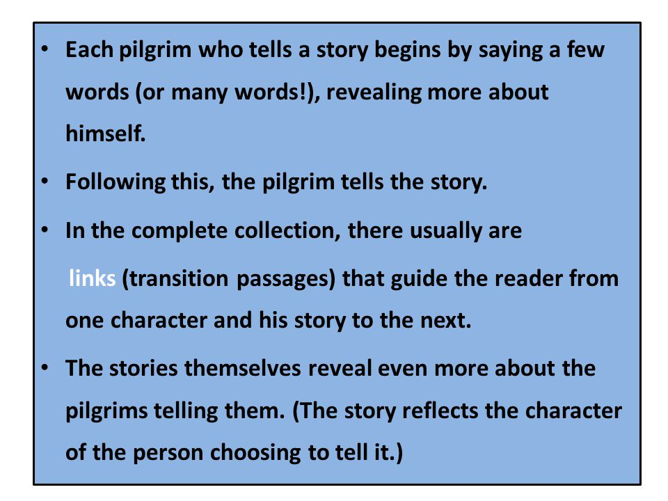 Each pilgrim who tells a story begins by saying a few words (or many words!), revealing more about himself.