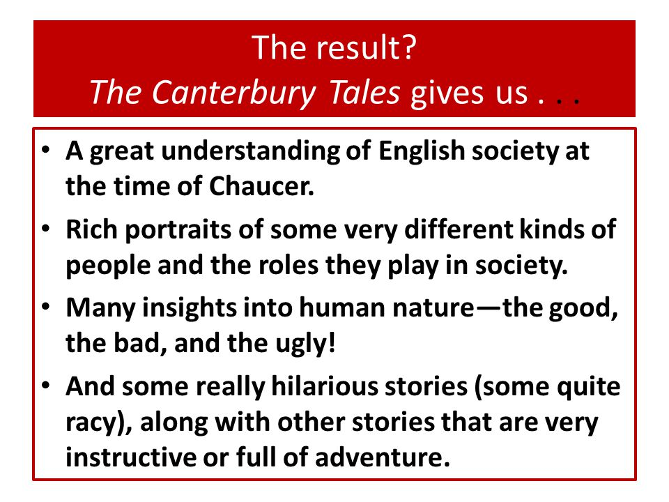 The result The Canterbury Tales gives us . . .