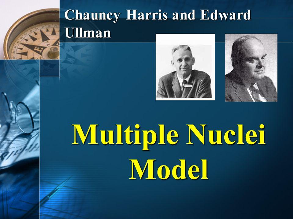 Chauncy Harris and Edward Ullman