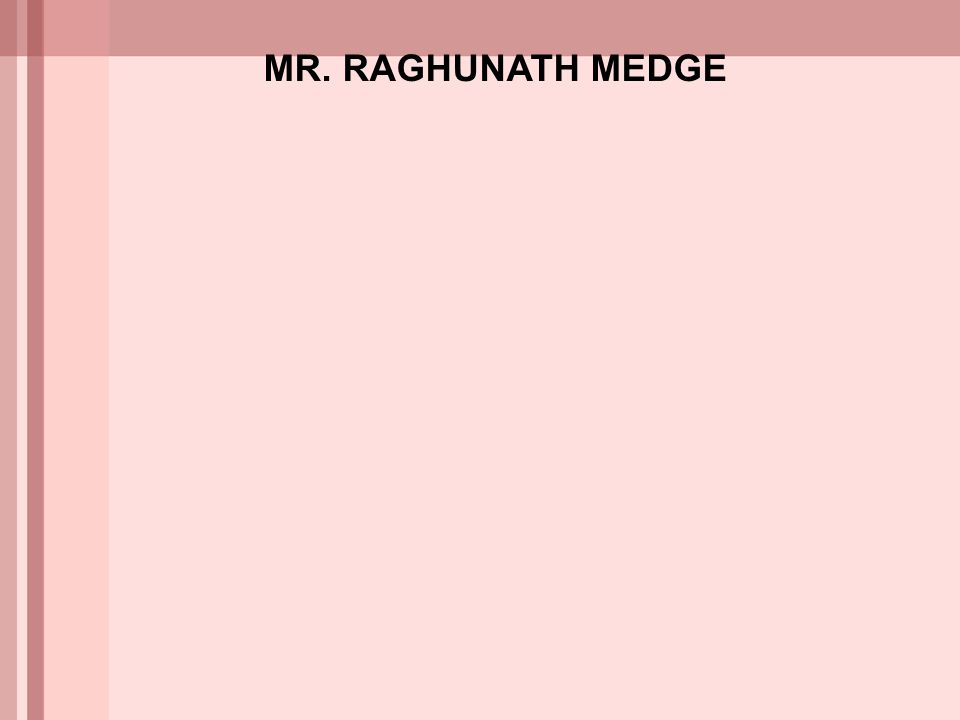 MR. RAGHUNATH MEDGE