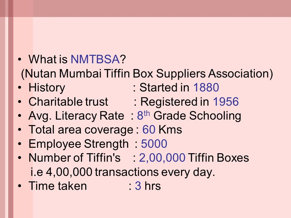 What is NMTBSA (Nutan Mumbai Tiffin Box Suppliers Association) History : Started in 1880.
