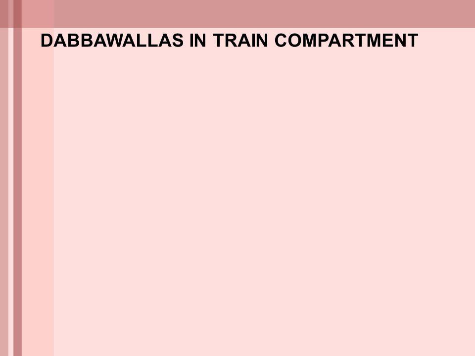 DABBAWALLAS IN TRAIN COMPARTMENT