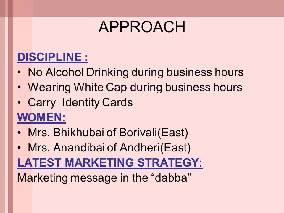 APPROACH DISCIPLINE : No Alcohol Drinking during business hours