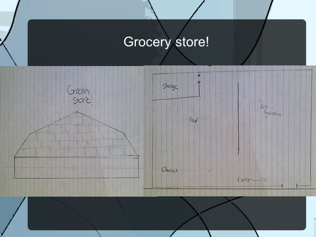 Grocery store!
