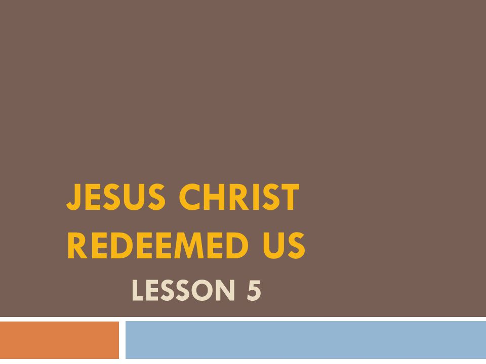 JESUS CHRIST REDEEMED US