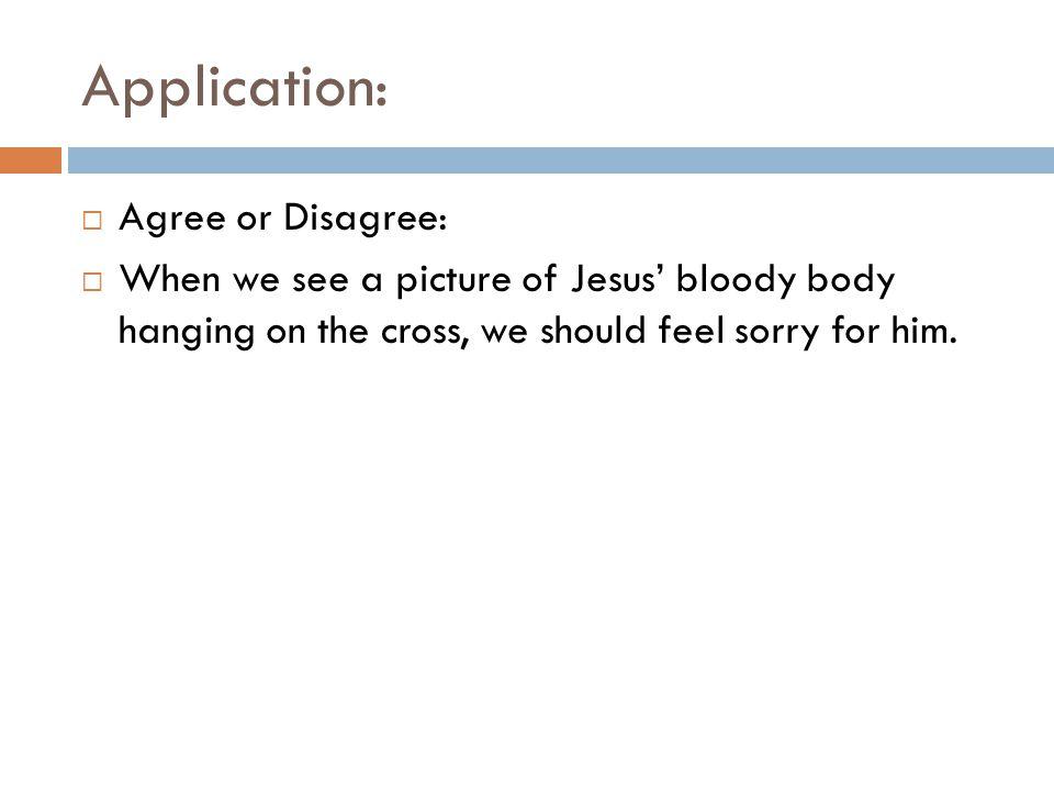 Application: Agree or Disagree: