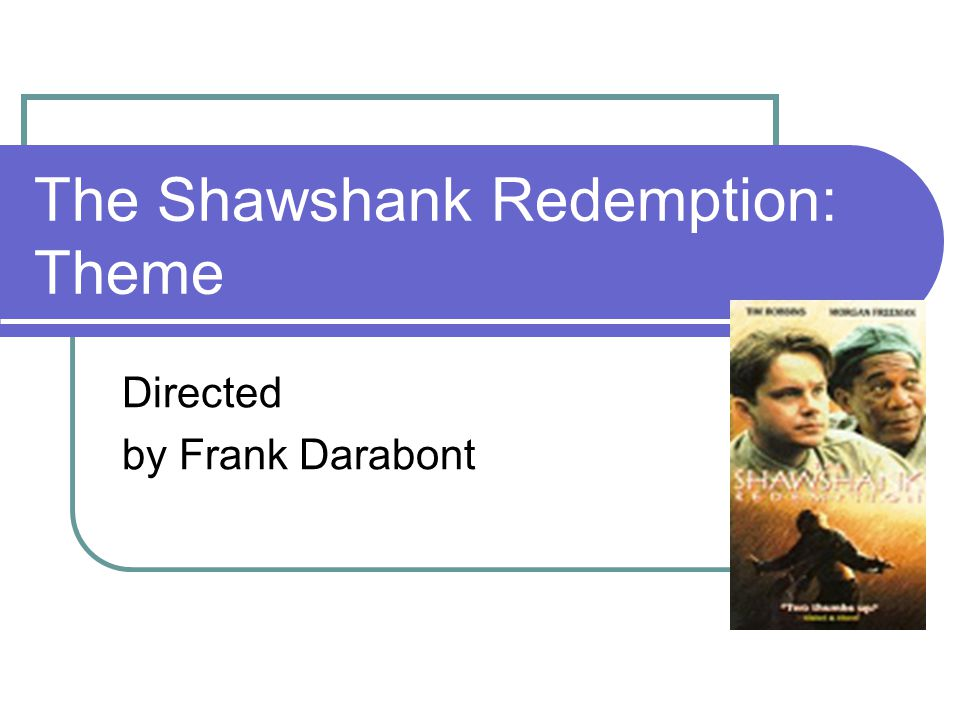 shawshank redemption by frank darabont 2 essay Essay shawshank hope sam chong – directed by frank darabont, the shawshank redemption is a film about a frank darabont and shawshank redemption essay.