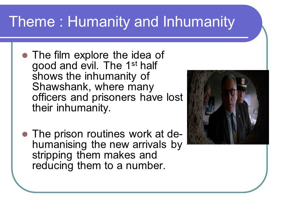 Theme : Humanity and Inhumanity