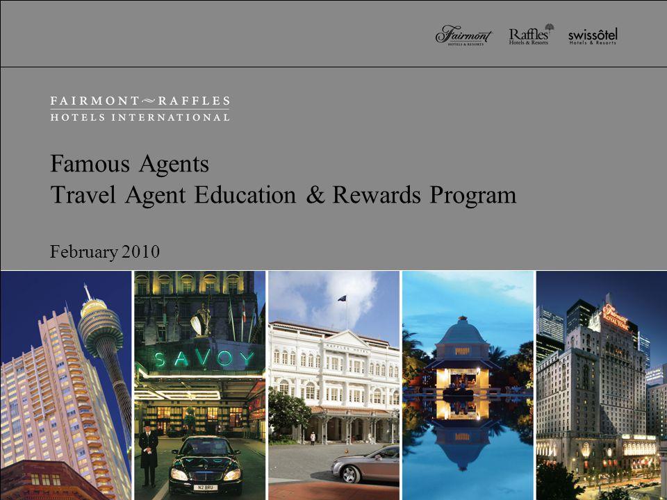 Famous Agents Travel Agent Education & Rewards Program February 2010