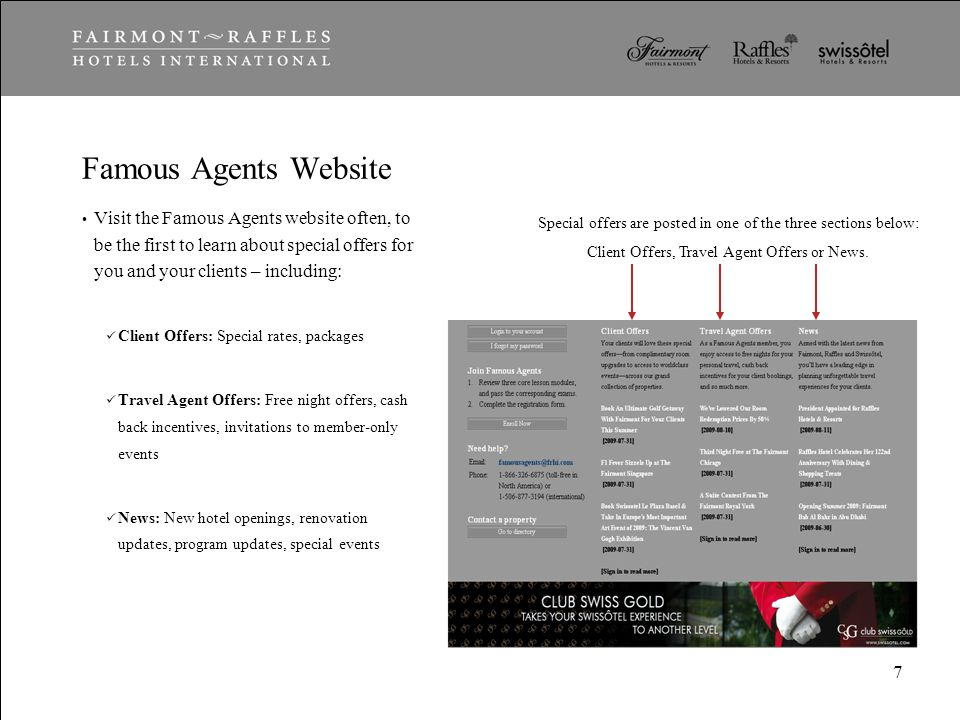 Famous Agents Website Visit the Famous Agents website often, to be the first to learn about special offers for you and your clients – including: