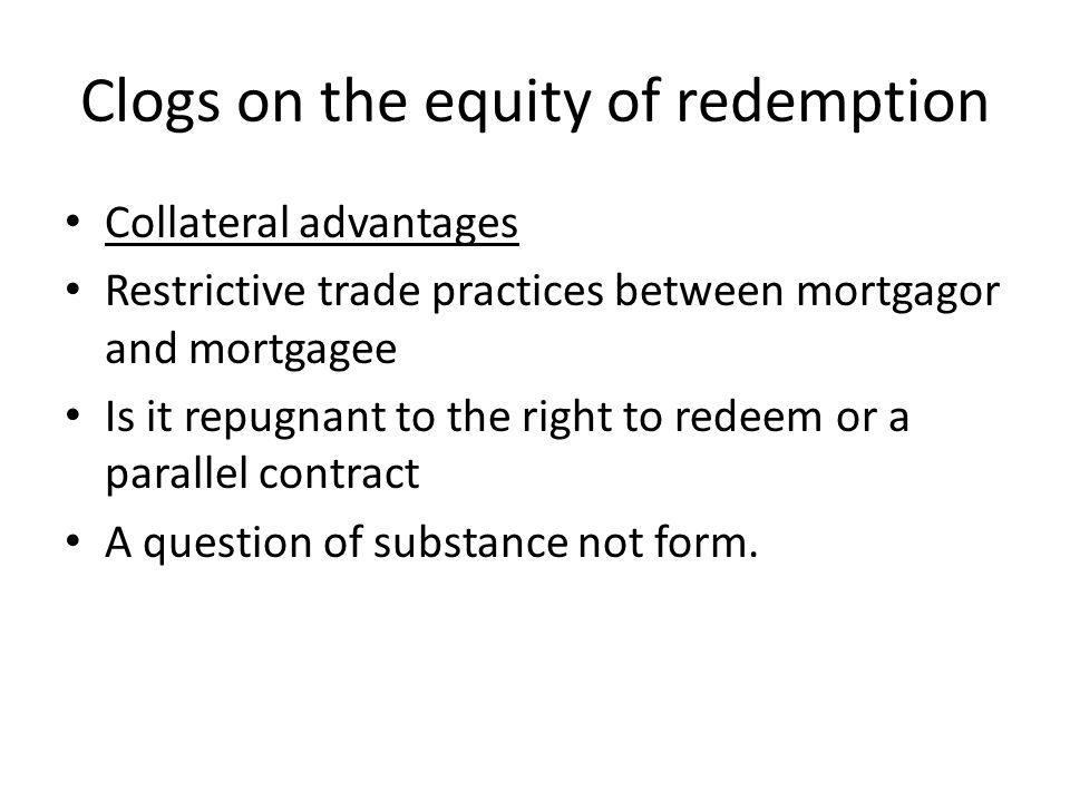 Clogs on the equity of redemption