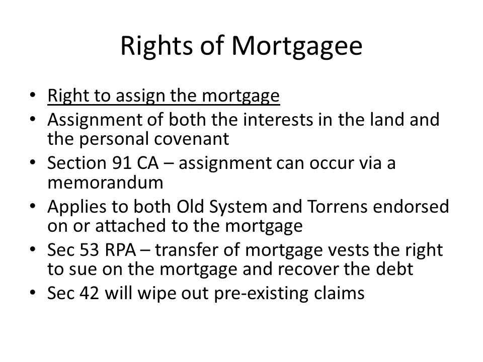 Rights of Mortgagee Right to assign the mortgage