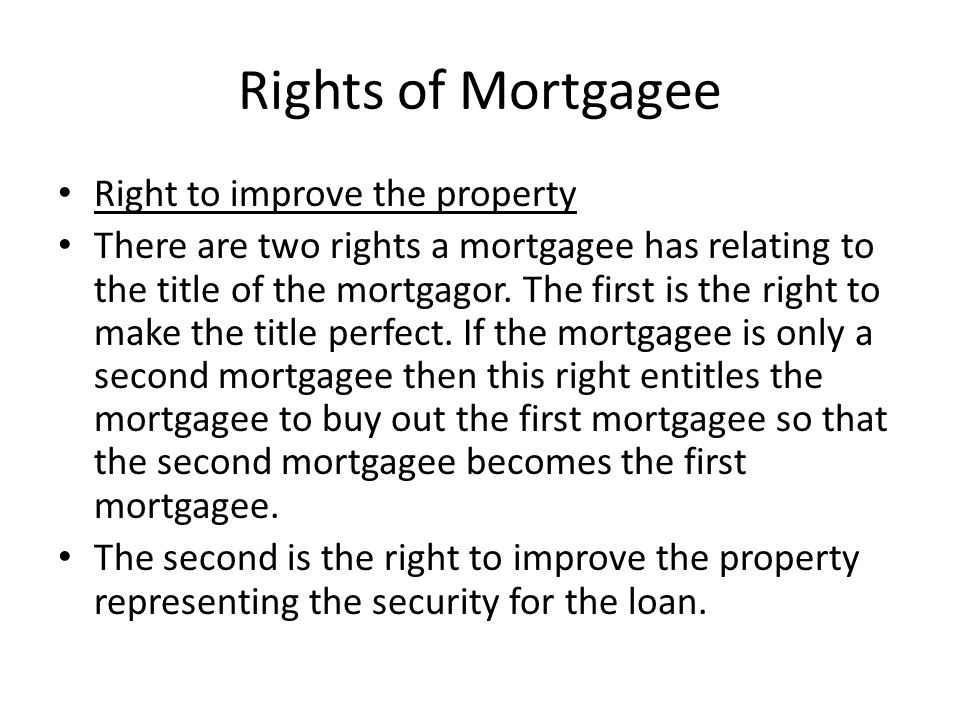 Rights of Mortgagee Right to improve the property